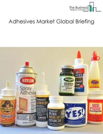 Adhesives Market Global Briefing 2018