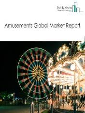 Amusements Global Market Report 2021: COVID-19 Impact and Recovery to 2030
