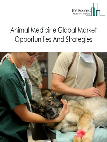 Animal Medicine Market - By Medicine Type (Veterinary Pharmaceuticals, Feed Additives), By Animal Type (Livestock, Companion Animals), And By Region, Opportunities And Strategies – Global Forecast To 2023