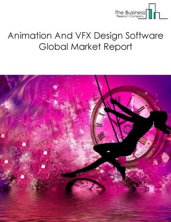 Animation And VFX Design Software Global Market Report 2018