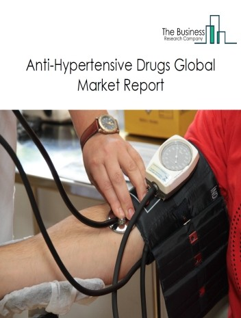 Anti-Hypertensive Drugs Global Market Report 2020-30: Covid 19 Impact and Recovery