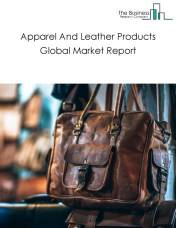 Apparel And Leather Products Global Market Report 2019