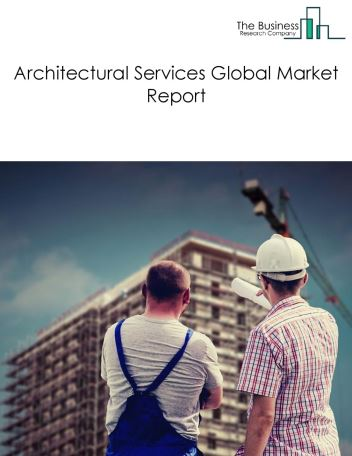 Architectural Services Global Market Report 2018