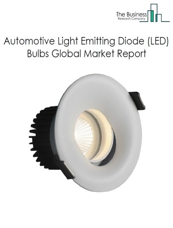 Automotive Light Emitting Diode (LED) Bulbs Global Market Report 2021: COVID 19 Impact and Recovery to 2030