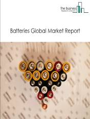 Batteries Global Market Report 2021: COVID-19 Impact and Recovery to 2030
