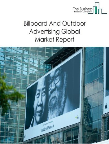 Billboard And Outdoor Advertising Global Market Report 2020-30: Covid 19 Growth And Change