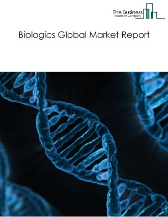 Biologics Global Market Report 2018