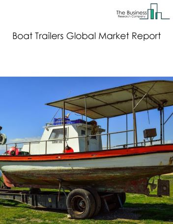 Boat Trailers Global Market Report 2018