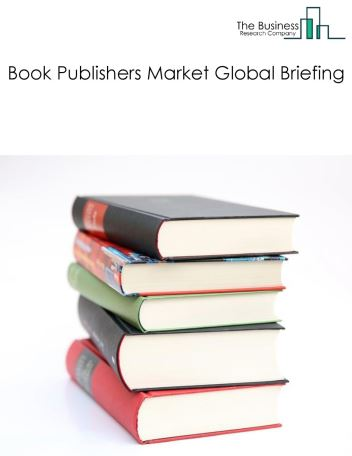 Book Publishers Market Global Briefing 2018