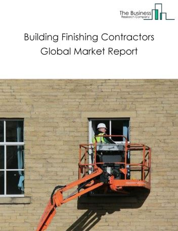 Building Finishing Contractors Global Market Report 2019