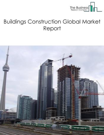 Buildings Construction Global Market Report 2018
