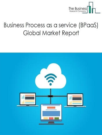 Business Process as a service (BPaaS)