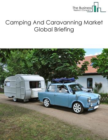 Camping And Caravanning Market Global Briefing 2018