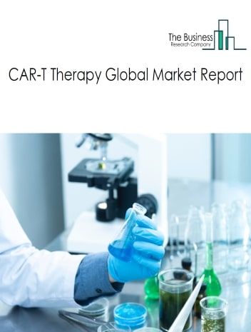 CAR-T Therapy Market - By Target Antigen (CD19 Therapy, CD22 Therapy, BCMA Therapy, Others), By Application (Acute Lymphoblastic Leukemia, Diffuse Large B-Cell Lymphoma, Follicular Lymphoma, Chronic Lymphocytic Leukemia, Multiple Myeloma, Others), And By Region, Opportunities And Strategies - Global Forecast To 2030