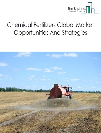 Chemical Fertilizers Market By Segments (Nitrogen Fertilizers, Phosphate Fertilizers, Potash Fertilizers), By Types, By Countries And By Key Playes  – Global Forecast To 2022