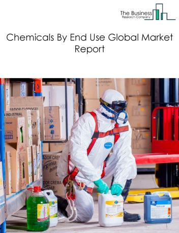 Chemicals By End Use Global Market Report 2018