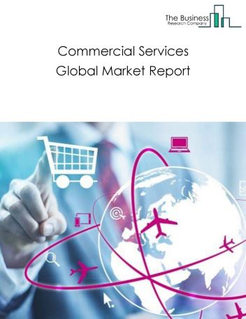Commercial Services Global Market Report 2019