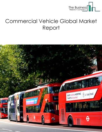 Commercial Vehicle Global Market Report 2018