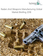 Radars And Weapons Manufacturing Global Market Briefing 2018