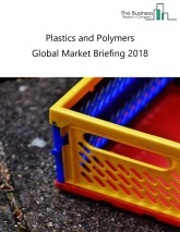Plastics and Polymers Global Market Briefing 2018