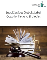 Legal Services Market By Types (B2B Legal Services, B2C Legal Services, Criminal Law Practices and Hybrid Commercial Legal Services), By Size, By Practice, By Key Players And By End Users - Global Forecast To 2023
