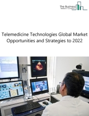 Telemedicine Technologies Market By Segment (Tele-Home & Tele-Hospital), By Applications (Tele-Radiology, Tele-Consultation, Tele-Monitoring And Tele-Surgery) – Global Forecast To 2022