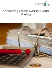 Accounting Services Market Global Briefing 2018