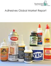 Adhesives Global Market Report 2020-30: Covid 19 Impact and Recovery