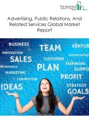 Advertising, Public Relations, And Related Services Global Market Report 2019