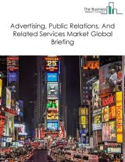 Advertising, Public Relations, And Related Services Market Global Briefing 2018