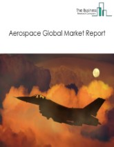 Aerospace Global Market Report 2021: COVID-19 Impact and Recovery to 2030