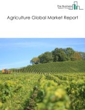 Agriculture Global Market Report 2019
