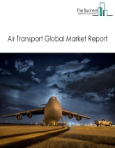 Air Transport Global Market Report 2020-30: Covid 19 Impact and Recovery