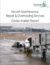 Aircraft Maintenance, Repair and Overhauling Services Global Market Report 2021: COVID-19 Impact and Recovery to 2030