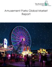 Amusement Parks Global Market Report 2018