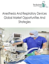 Anesthesia And Respiratory Devices Market By Type of Product (respiratory devices and equipment, anesthesia machines, anesthesia disposables and respiratory disposables) Drivers And Restraints – Global Forecast To 2022