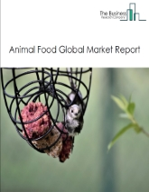 Animal Food Global Market Report 2020-30: Covid 19 Impact and Recovery