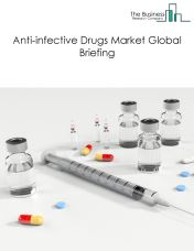 Anti-infective Drugs Market Global Briefing 2018