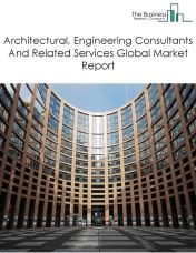 Architectural, Engineering Consultants And Related Services Global Market Report 2019