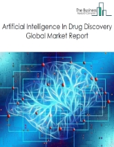 Artificial Intelligence (AI) In Drug Discovery Global Market Report 2020-30: COVID-19 Growth And Change