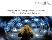 Artificial Intelligence Services Market Global Report 2020-30: Covid 19 Growth and Change