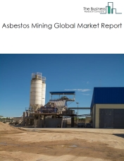 Asbestos Mining Global Market Report 2019