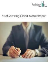 Asset Servicing Global Market Report 2021: COVID 19 Growth And Change to 2030