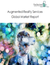 Augmented Reality Services Market Global Report 2020-30: Covid 19 Growth and Change