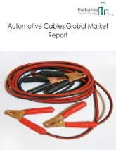 Automotive Cables Global Market Report 2020-30: Covid 19 Impact and Recovery