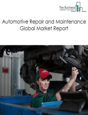 Automotive Repair and Maintenance Global Market Report 2020