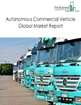 Autonomous Commercial Vehicle Market Global Report 2020-30: COVID-19 Growth and Change