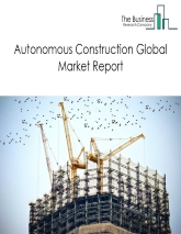 Autonomous Construction Equipment Market Global Report 2020-30: Covid 19 Growth and Change