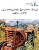 Autonomous Farm Equipment Market Global Report 2020-30: COVID-19 Growth and Change