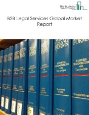 B2B Legal Services Global Market Report 2018